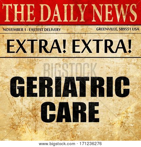 geriatric care, article text in newspaper