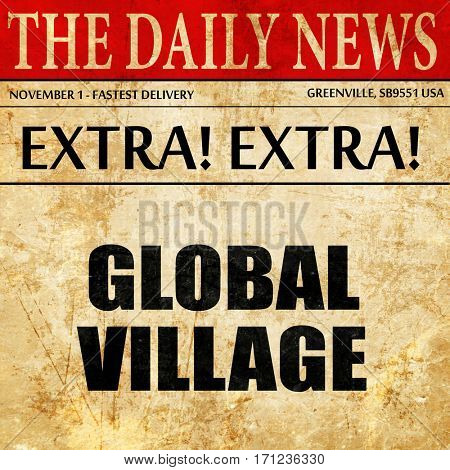 global village, article text in newspaper