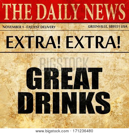 great drinks, article text in newspaper