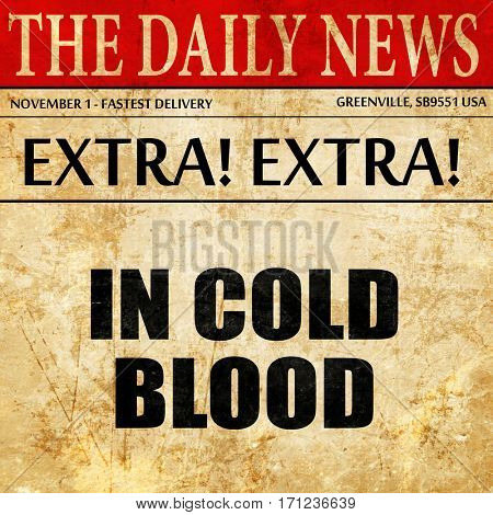 in cold blood, article text in newspaper