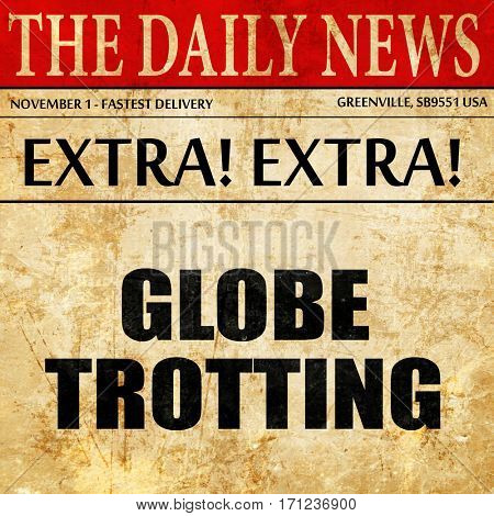 globe trotting, article text in newspaper