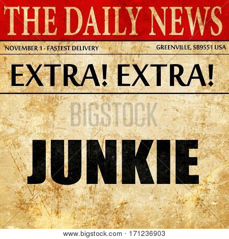 junkie, article text in newspaper