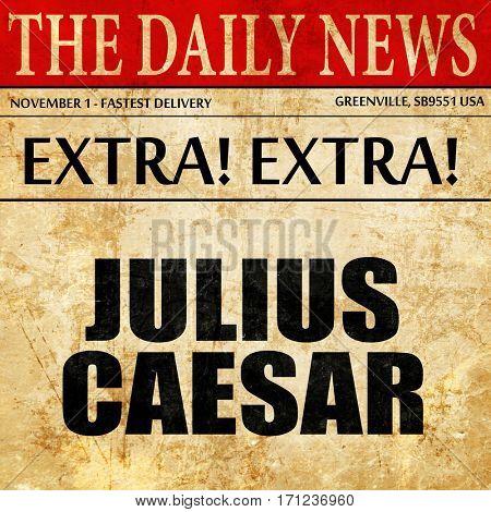 Julius caesar, article text in newspaper