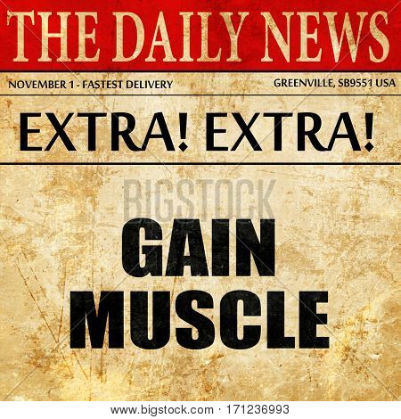 gain muscle, article text in newspaper
