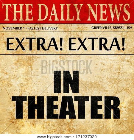 in theater, article text in newspaper