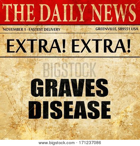 graves disease, article text in newspaper