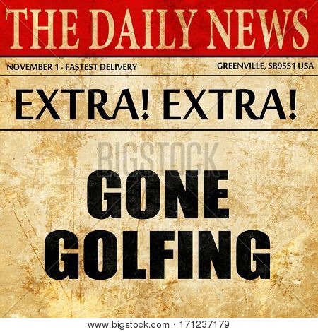 gone golfing, article text in newspaper