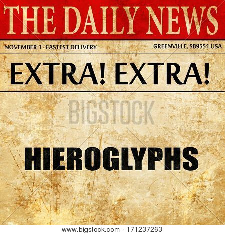 hieroglyphs, article text in newspaper