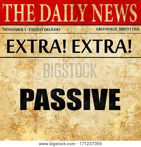 passive, article text in newspaper