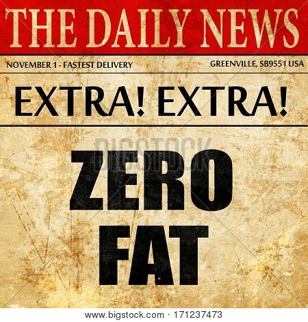 zero fat, article text in newspaper
