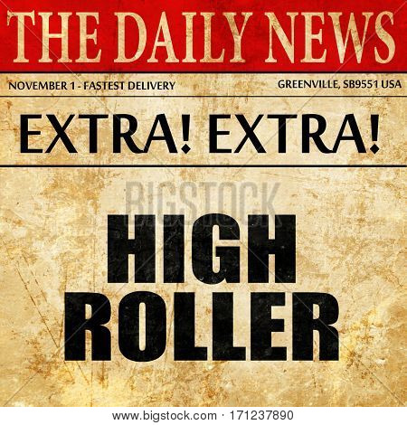 high roller, article text in newspaper