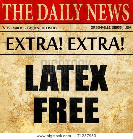 latex free, article text in newspaper