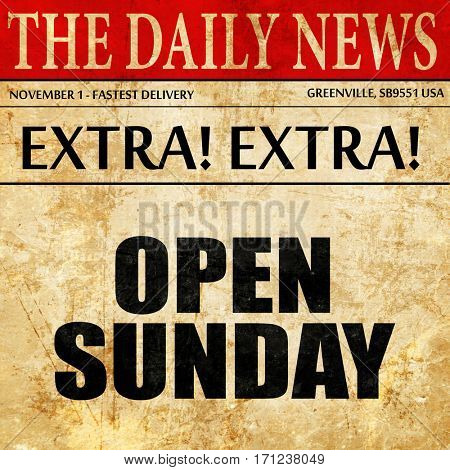 open sunday, article text in newspaper