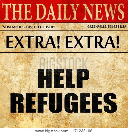 help refugees, article text in newspaper