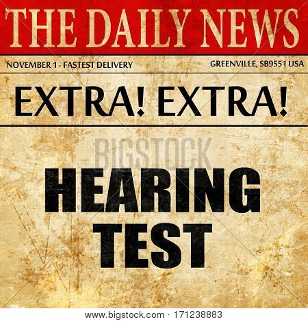 hearing test, article text in newspaper
