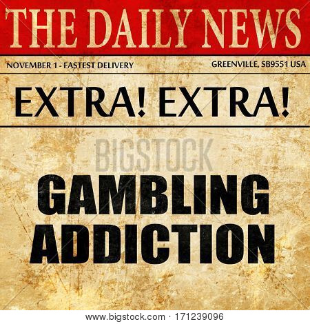 gambling addiction, article text in newspaper