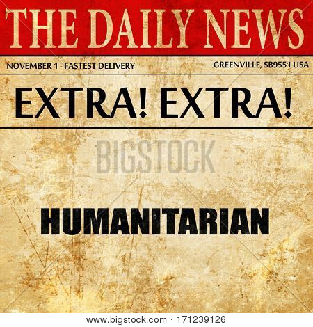 humanitarian, article text in newspaper