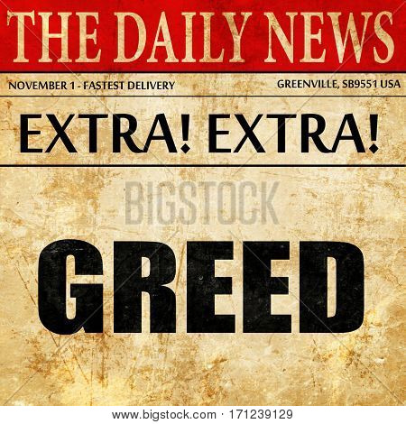 greed, article text in newspaper
