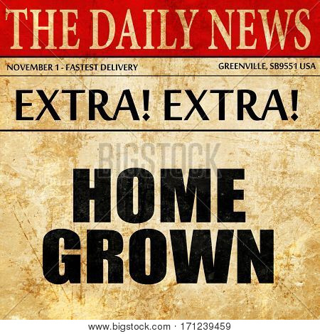 homegrown, article text in newspaper