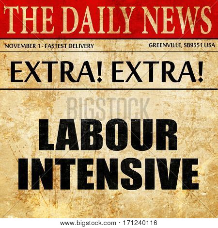 labour intensive, article text in newspaper