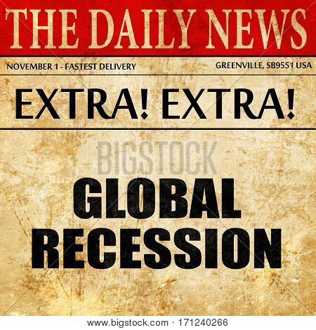 global recession, article text in newspaper
