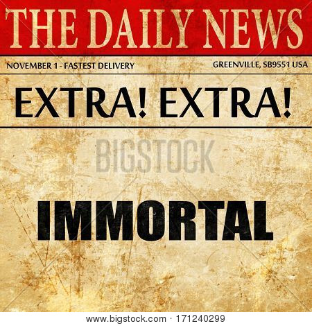 immortal, article text in newspaper