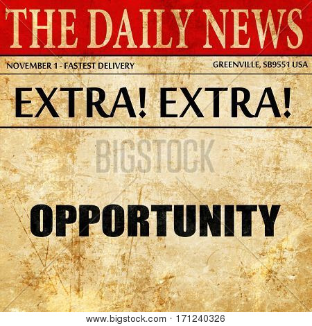 opportunity, article text in newspaper