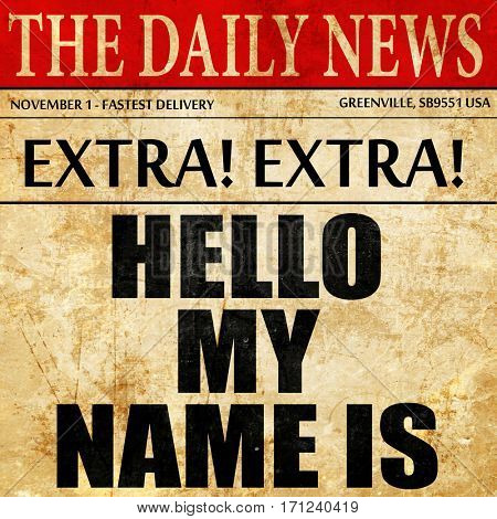 helllo my name is, article text in newspaper