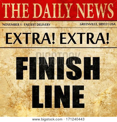 finish line, article text in newspaper