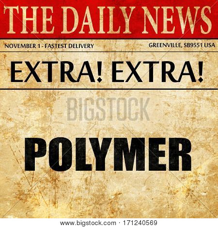 polymer, article text in newspaper