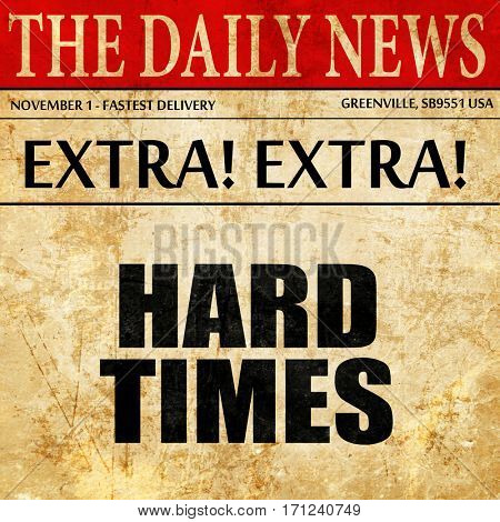 hard times, article text in newspaper