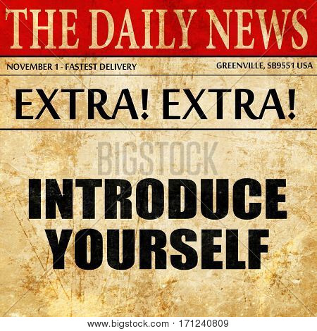 introduce yourself, article text in newspaper
