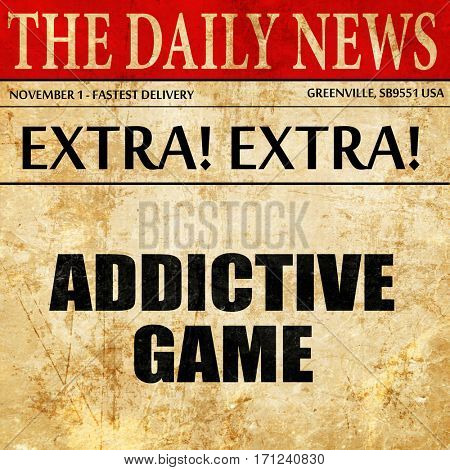 addictive game, article text in newspaper