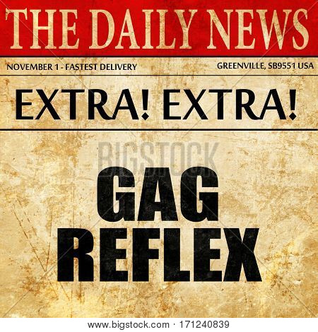 gag reflex, article text in newspaper