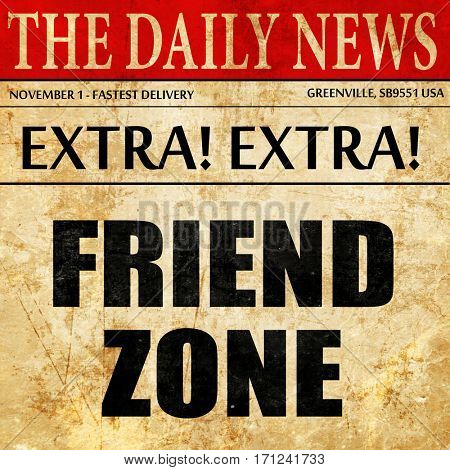friend zone, article text in newspaper