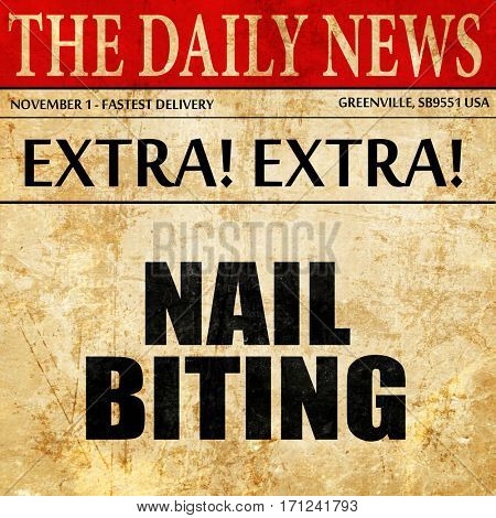 nail biting, article text in newspaper