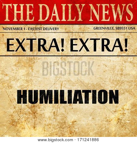 humiliation, article text in newspaper
