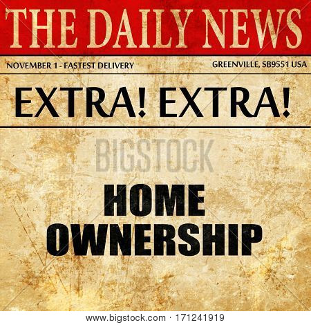home ownership, article text in newspaper