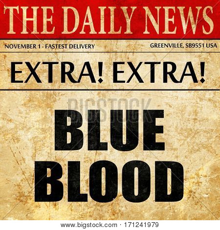 blue blood, article text in newspaper