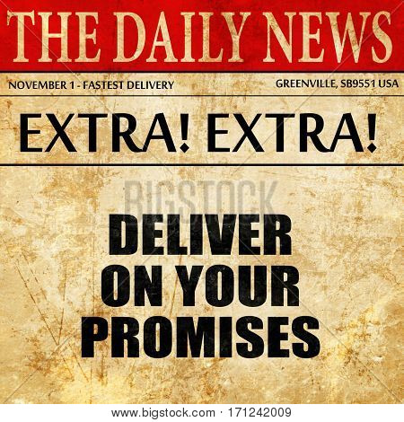 deliver on your promises, article text in newspaper