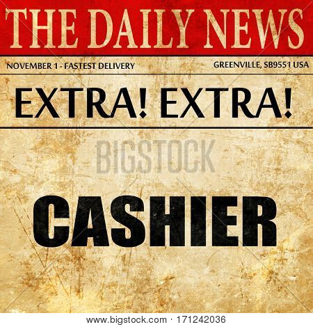cashier, article text in newspaper