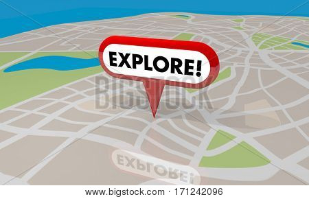 Explore Discover Adventure Travel Spot Trip Map Pin Word 3d Illustration