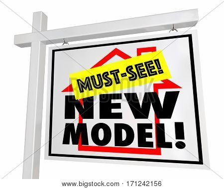 New Model Home Sign Must See House Real Estate 3d Illustration