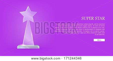 My best trophy. Contemporary glass prize in shape of triangle with star on top and on glass plate basement. Shiny. Glossy. Crystal. Flat design. Vector illustration. Super star