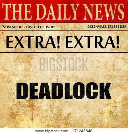 deadlock, article text in newspaper
