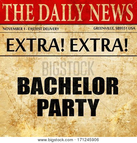 bachelor party, article text in newspaper