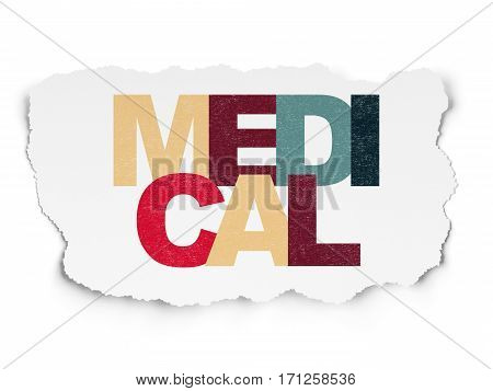 Healthcare concept: Painted multicolor text Medical on Torn Paper background
