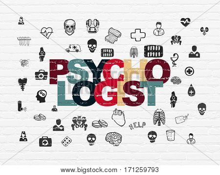 Health concept: Painted multicolor text Psychologist on White Brick wall background with  Hand Drawn Medicine Icons