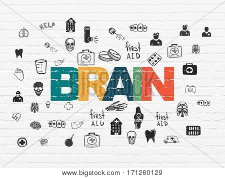 Medicine concept: Painted multicolor text Brain on White Brick wall background with  Hand Drawn Medicine Icons