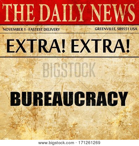 bureaucracy, article text in newspaper